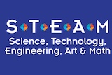 STEAM is Science, Technology, Engineering, Art & Math